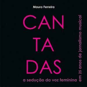 Livro Cantadas — A Sedução da Voz Feminina em 25 Anos de Jornalismo Musical