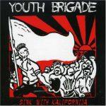 Sink with Kalifornija, do Youth Brigade