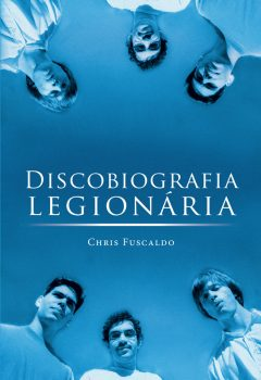 Livro de Chris Fuscaldo com histórias das gravações dos álbuns da banda Legião Urbana.